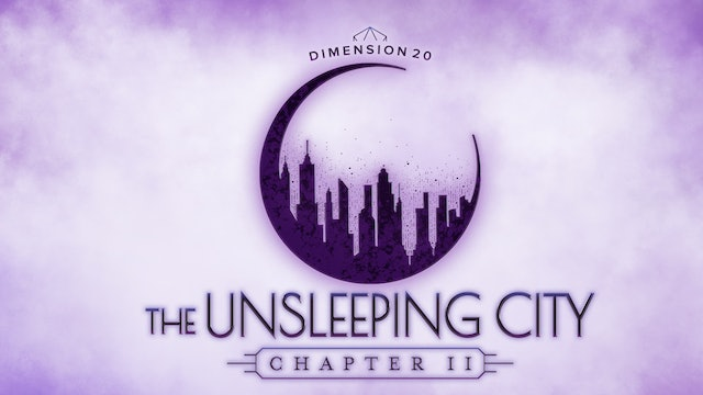The Unsleeping City: Chapter II (The Complete Experience)