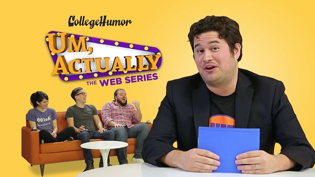Um, Actually: The Web Series