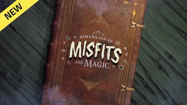 Dimension 20: Misfits And Magic