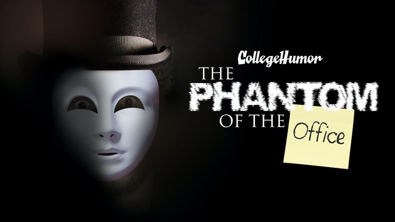 Phantom of the Office
