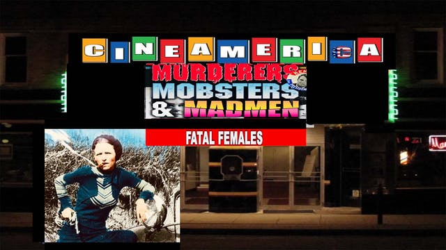 Murderers,Mobsters & Madmen: Fatal Females (1992)