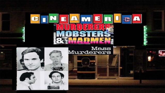 Murderers,Mobsters & Madmen: Mass Murderers (1992)