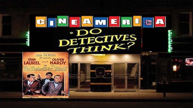 "Laurel & Hardy ""Do Detectives Think"" (1927)"
