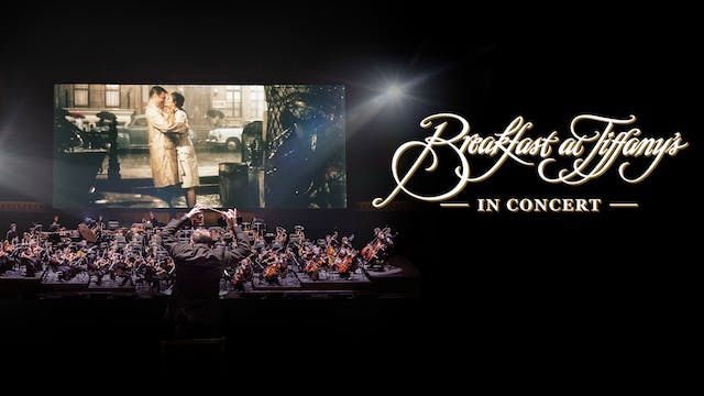 Breakfast at Tiffany's in Concert - T...