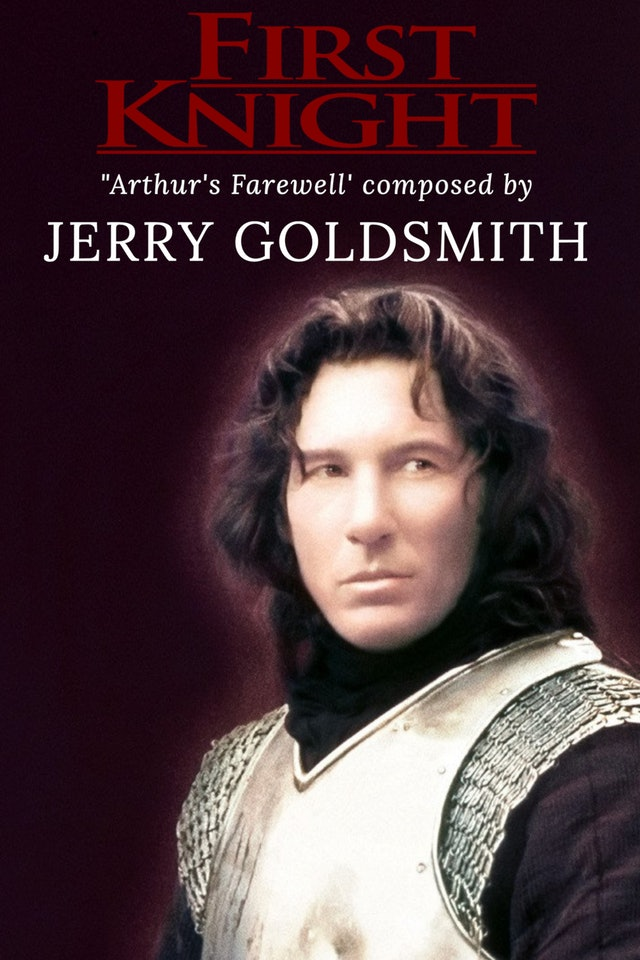 Ep. 36 - Jerry Goldsmith's 'First Knight'