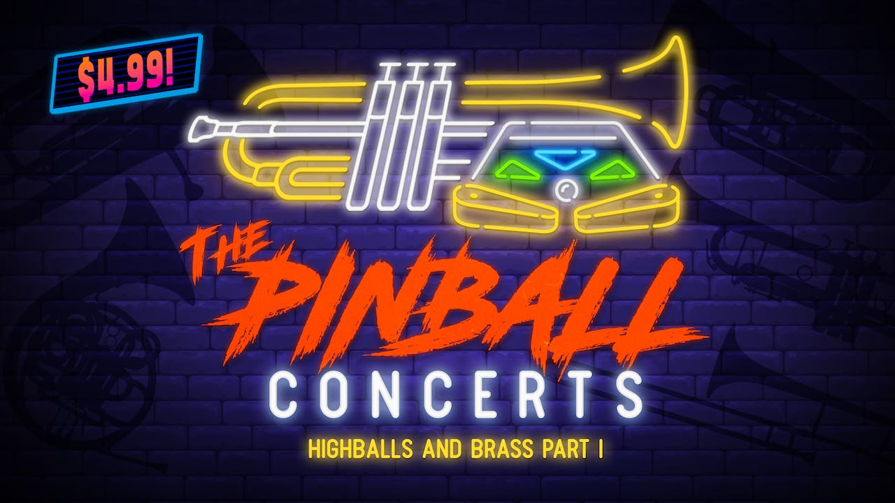 The Pinball Concerts: Highballs & Brass, Pt. 1