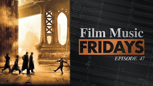 Ep. 47 - Ennio Morricone's 'Once Upon a Time in America'