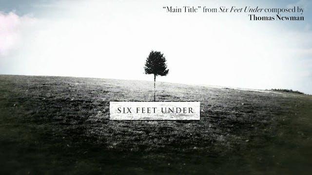 Ep. 74 - Thomas Newman's 'Six Feet Un...