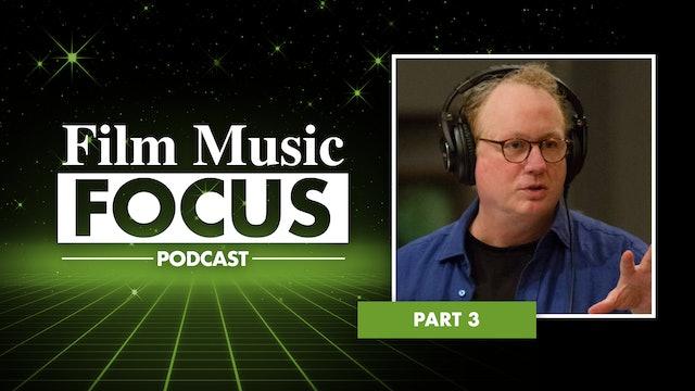Ep. 21 - Joel McNeely Interview, Part 3