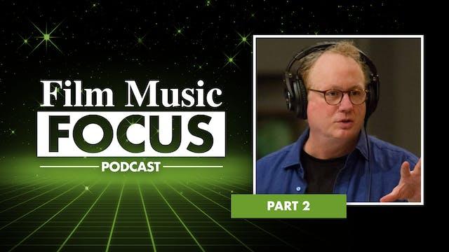 Ep. 20 - Joel McNeely Interview, Part 2