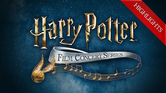 Highlights from The Harry Potter™ Film Concert Series