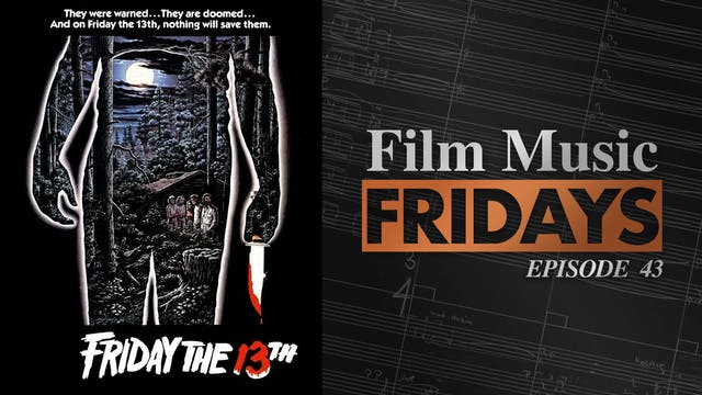 Ep. 43 - Harry Manfredini's 'Friday t...