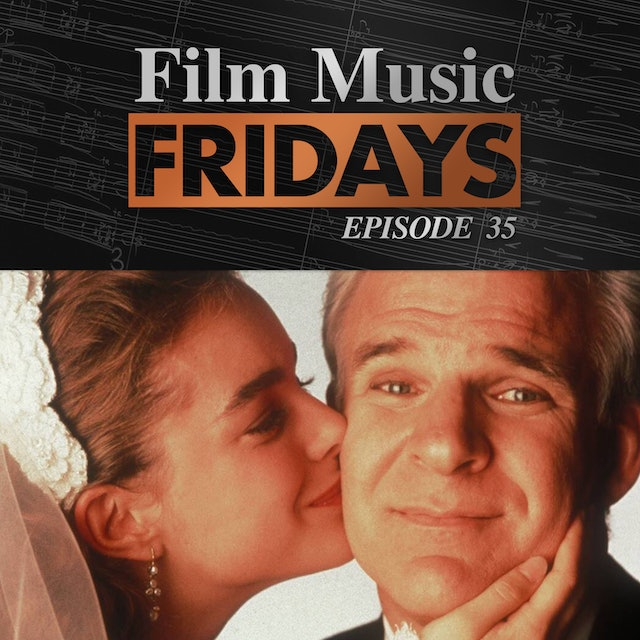 Ep. 35 - Alan Silvestri's 'Father of the Bride'