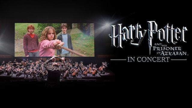 Harry Potter and the Prisoner of Azkaban™ in Concert - Trailer