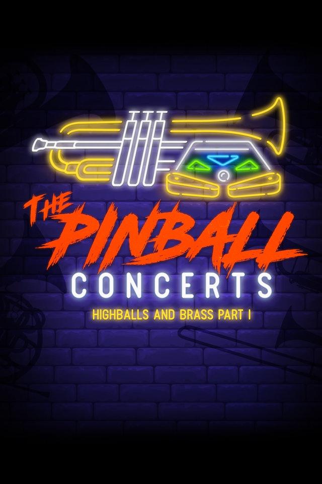 The Pinball Concerts - Highballs & Brass, Pt. 1