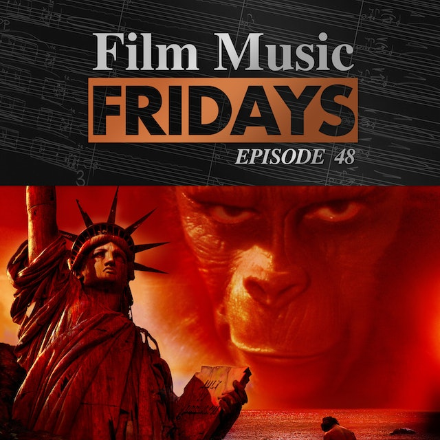 Ep. 48 - Jerry Goldsmith's 'Planet of the Apes'