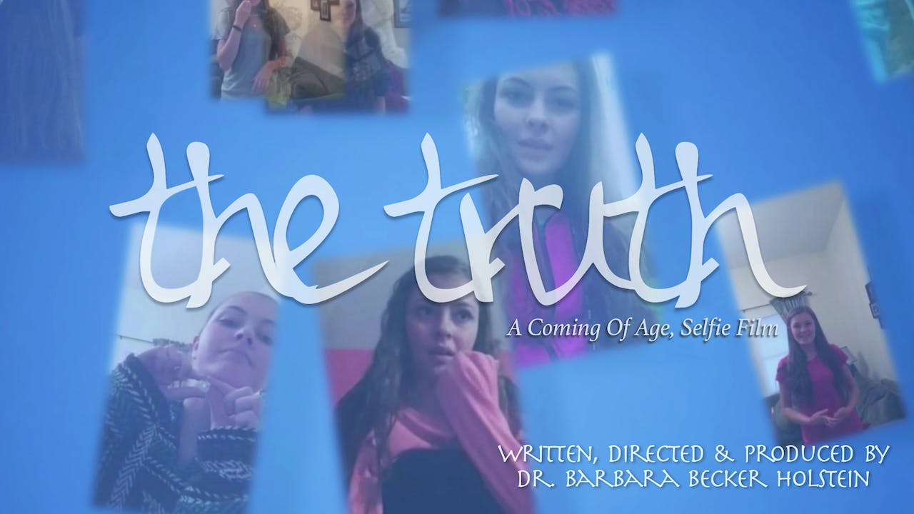 THE TRUTH, A Coming of Age, Selfie Film