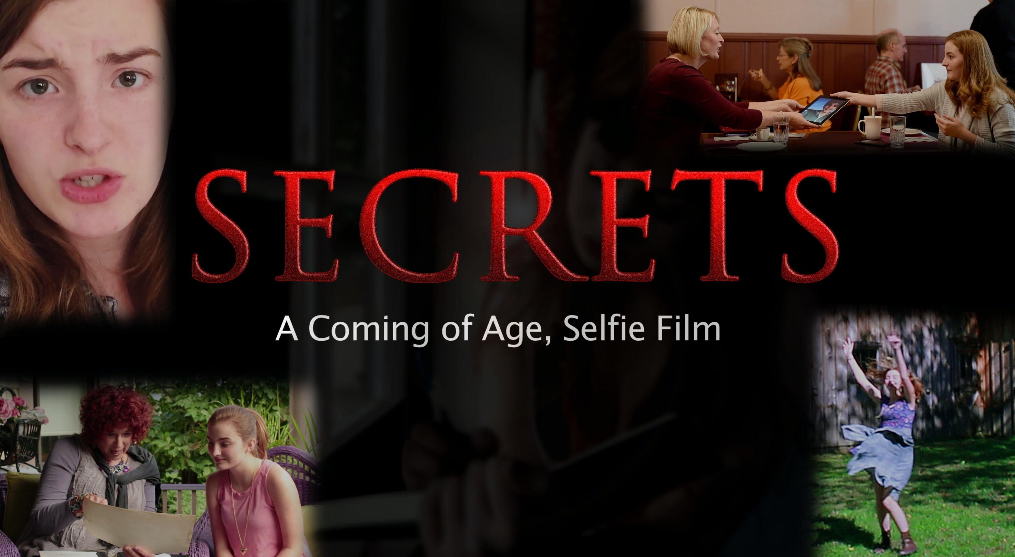 SECRETS: A Coming of Age Selfie Film