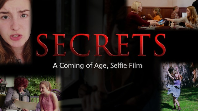 SECRETS: A Coming of Age Selfie Film