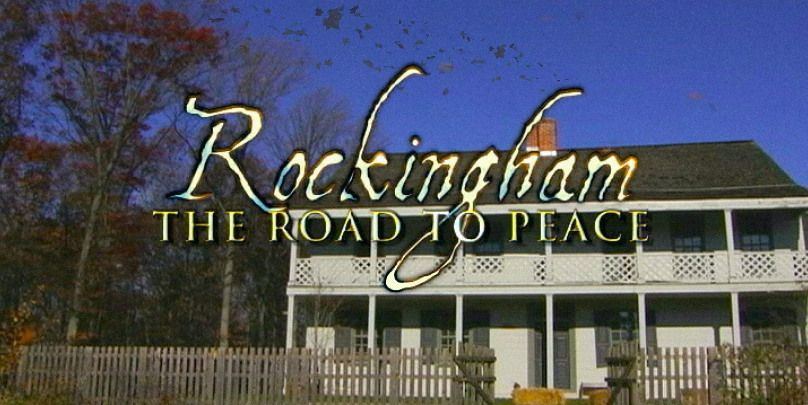 ROCKINGHAM: THE ROAD TO PEACE