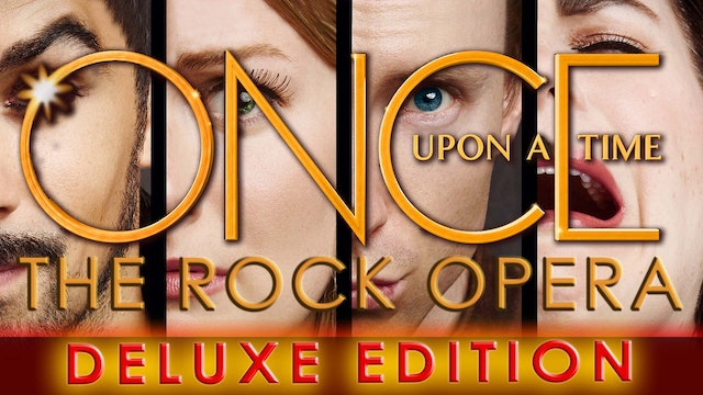 ONCE UPON A TIME: THE ROCK OPERA  - DELUXE EDITION