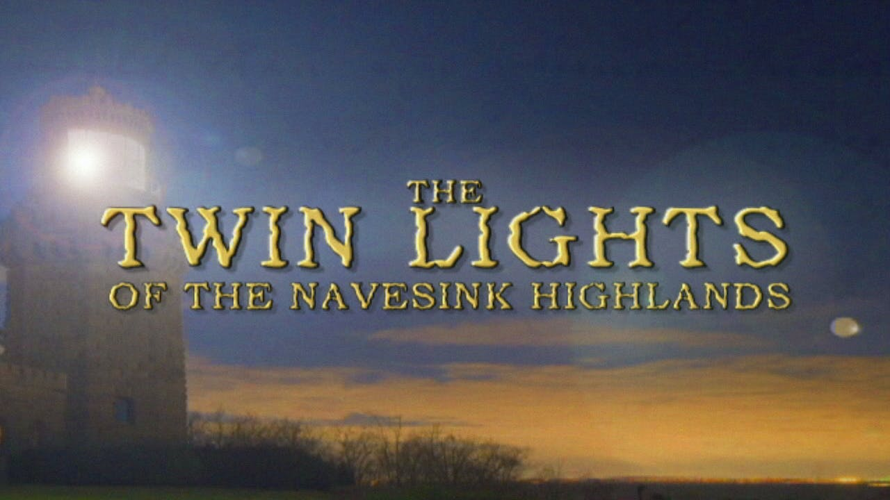 THE TWIN LIGHTS OF THE NAVESINK HIGHLANDS