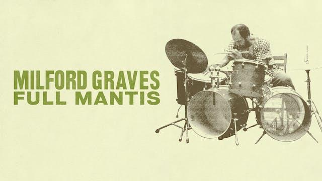 Milford Graves Full Mantis   BAM