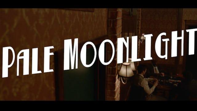 PALE MOONLIGHT - MUSIC VIDEO