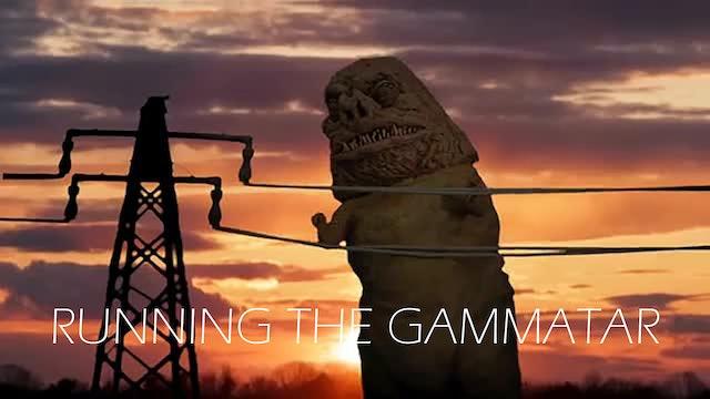 RUNNING THE GAMMATAR