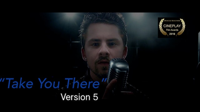 Take You There Music Video - Version 5