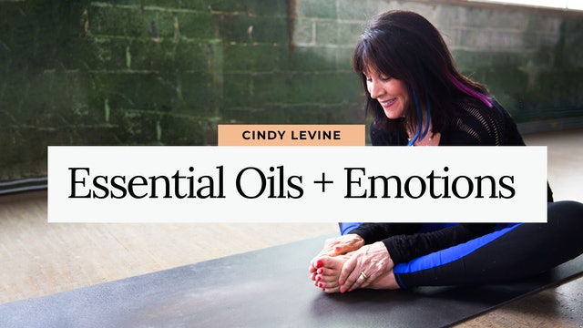 Essential Oils + Your Emotions with Cindy