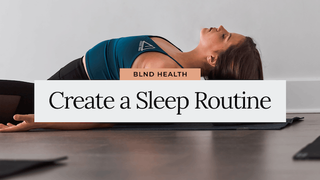 Creating a Sleep Routine with BLND Health