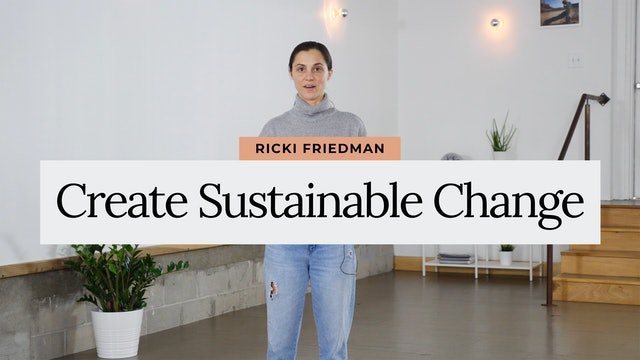 Create Sustainable Change with Life Coach Ricki Friedman