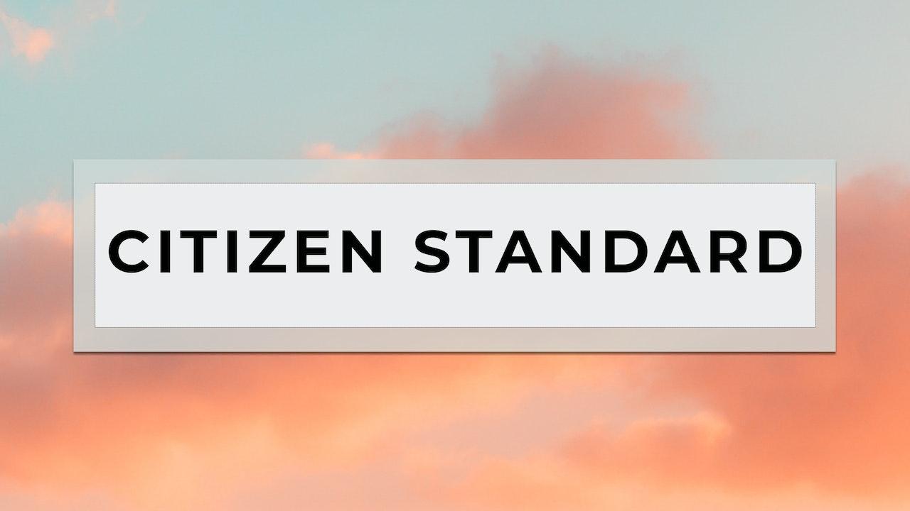 Citizen Standard