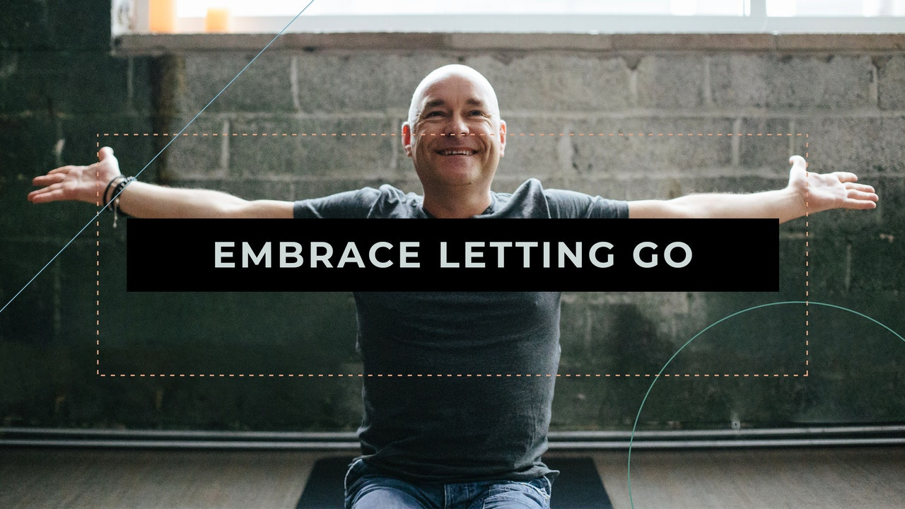 Embrace Letting Go