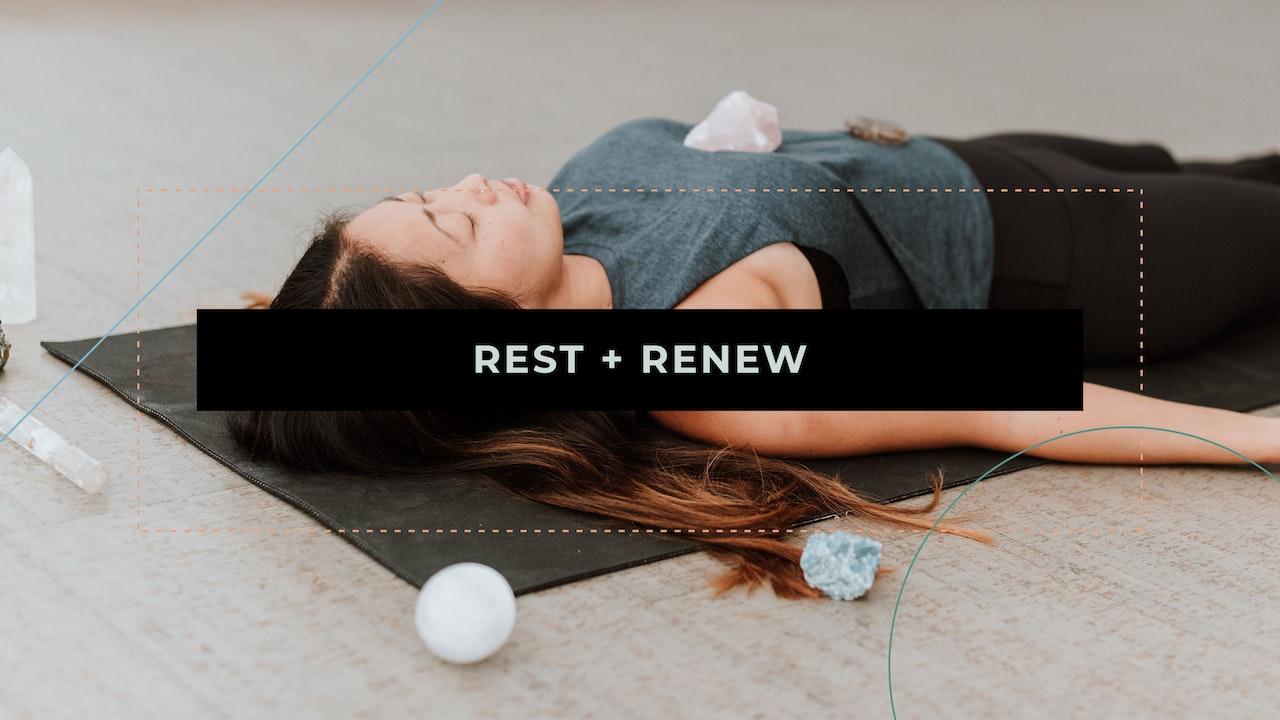 Rest + Renew