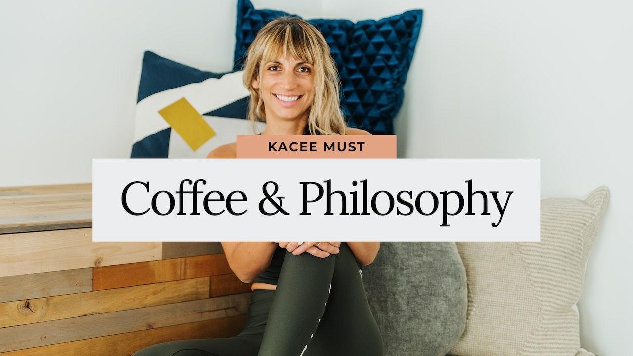 Coffee + Philosophy with Kacee