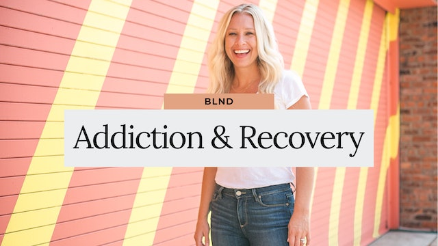 Addiction + Recovery with BLND Health