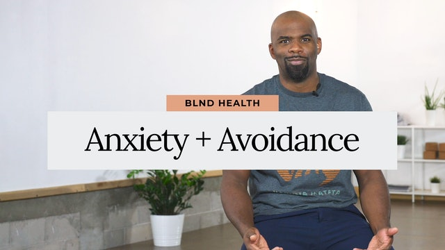 Anxiety + Avoidance with Jevon, LLMSW from BLND