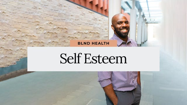 Self Esteem with Jevon, LLMSW from BLND