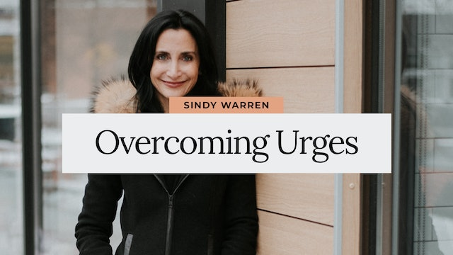 Overcoming Urges with Sindy Warren