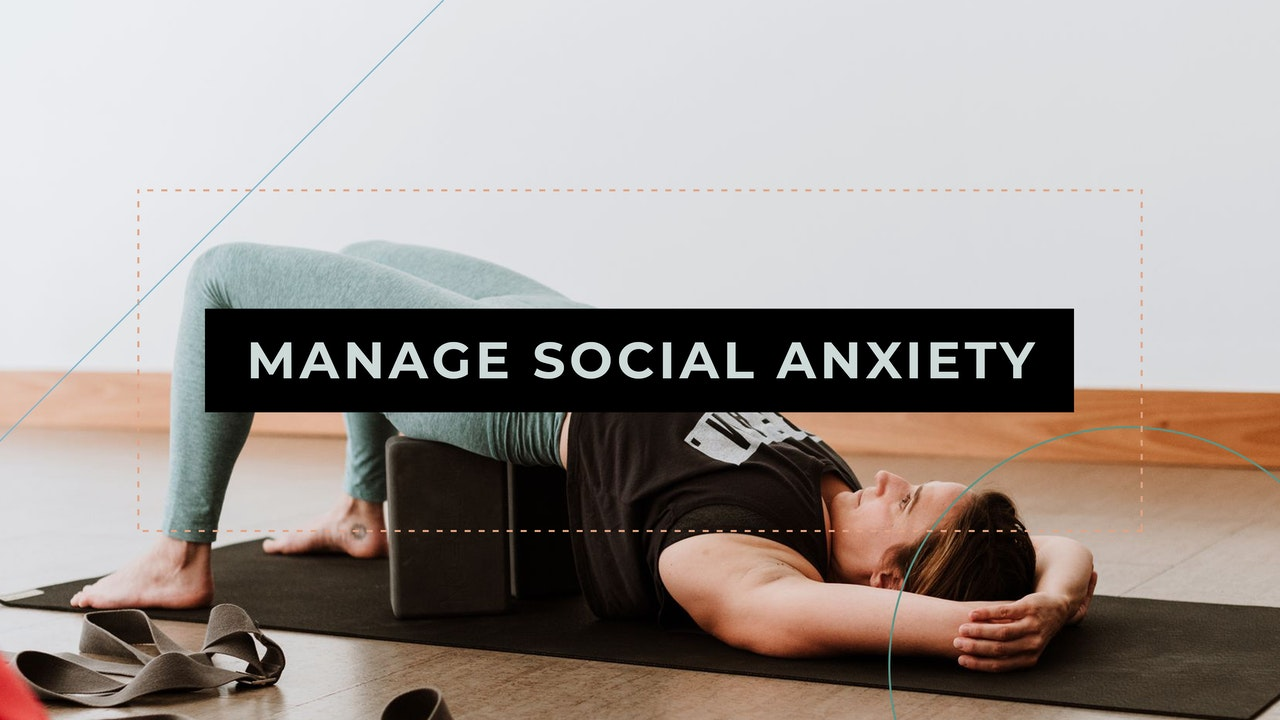 Manage Social Anxiety