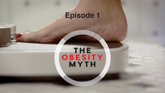 Episode 1 - The Obesity Myth
