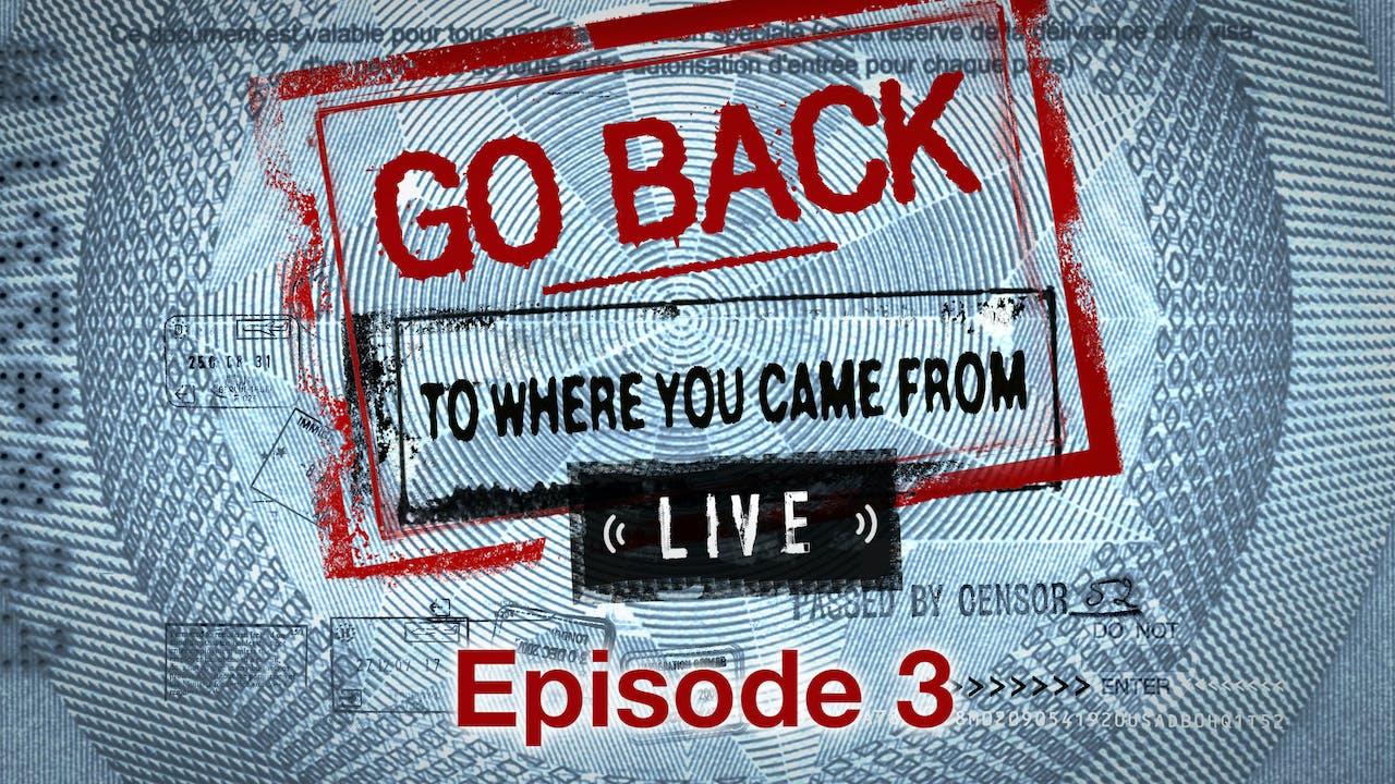 Go Back Live - Episode 3