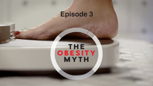 Episode 3 - The Obesity Myth