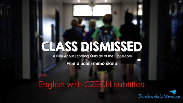 Class Dismissed: Film o učení mimo školu (Czech Subtitles)