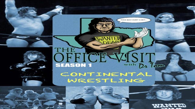 The Office Visit w/ Dr. Tom: Continental Wrestling