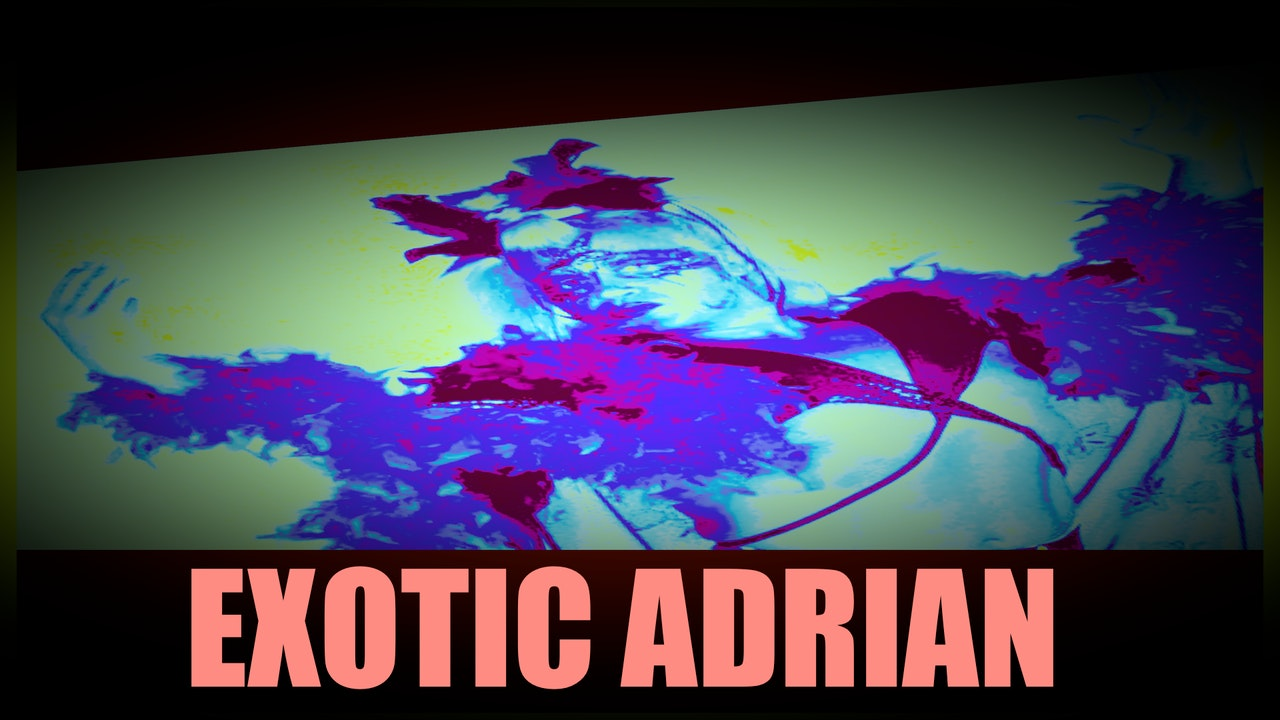 """Exotic""Adrian Street"
