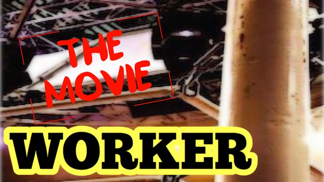 Worker: The Movie