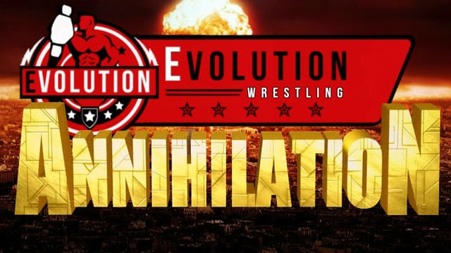 Evolution Championship Wrestling #1  Annihilation